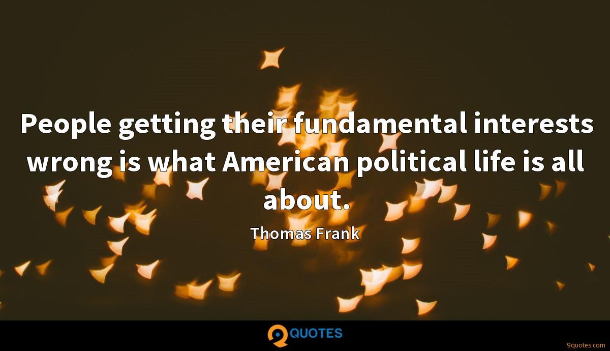 People getting their fundamental interests wrong is what American political life is all about.