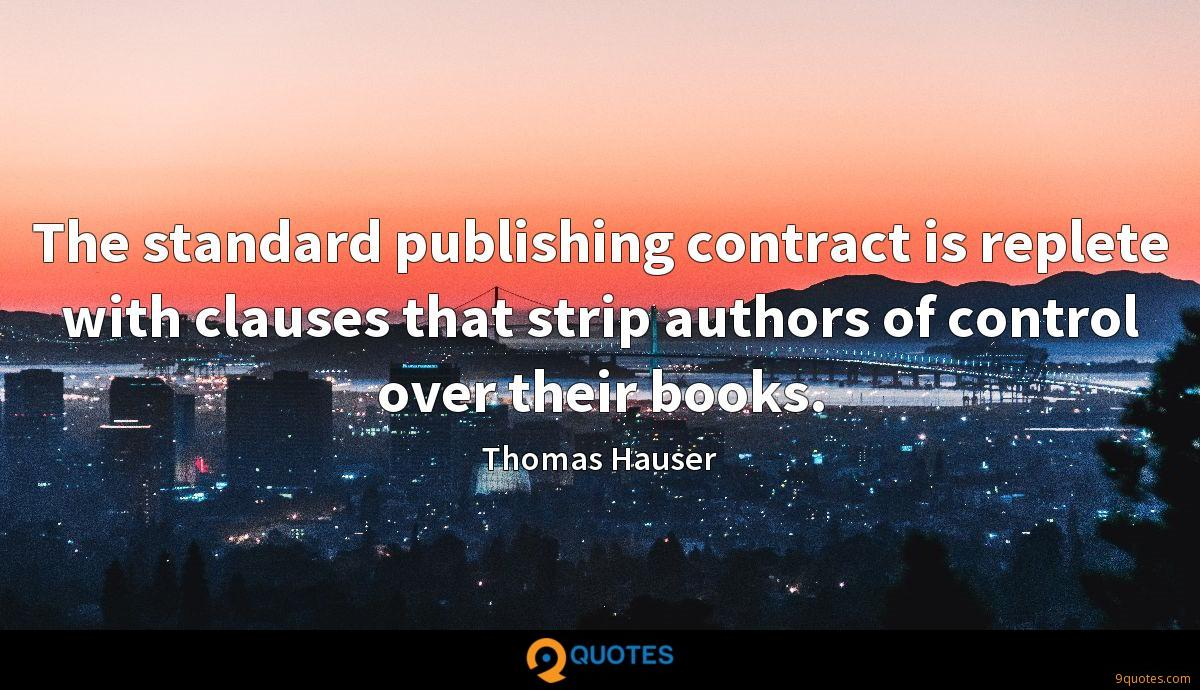 The standard publishing contract is replete with clauses that strip authors of control over their books.