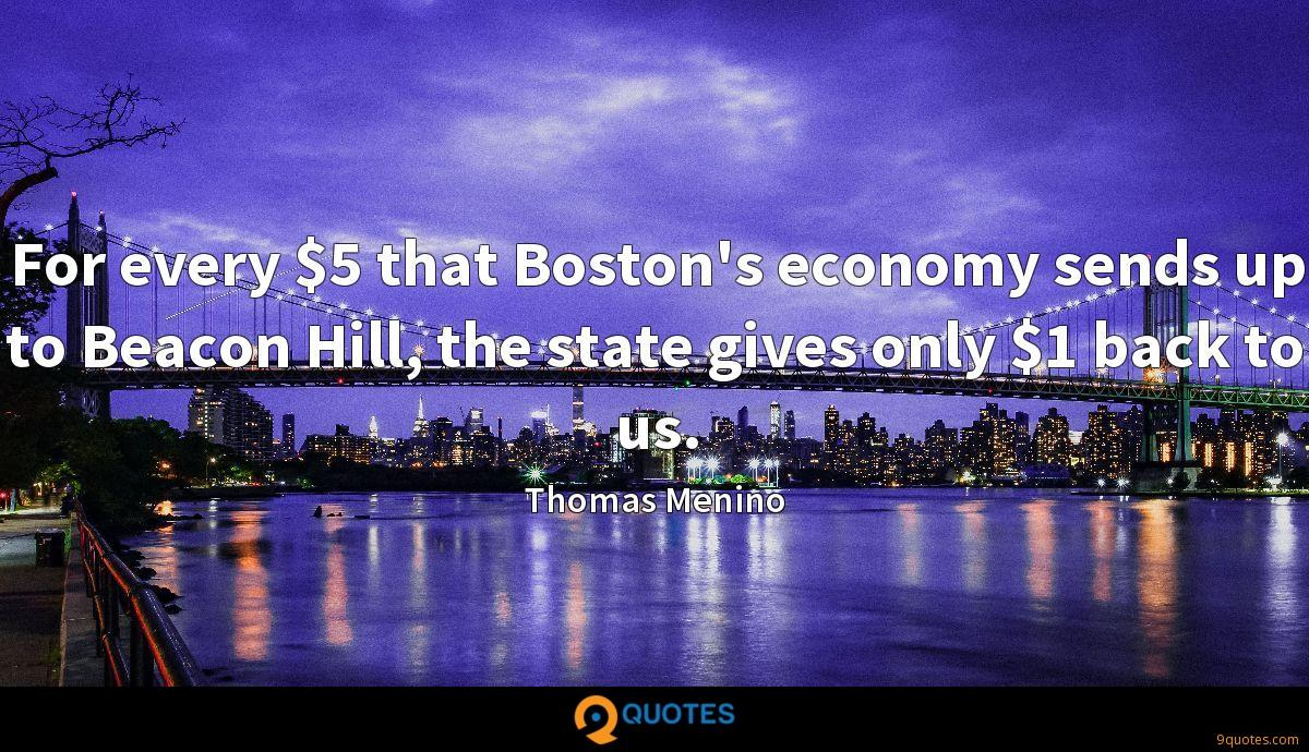For every $5 that Boston's economy sends up to Beacon Hill, the state gives only $1 back to us.