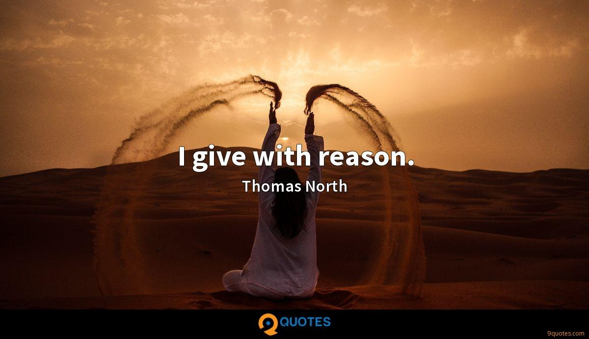 I give with reason.