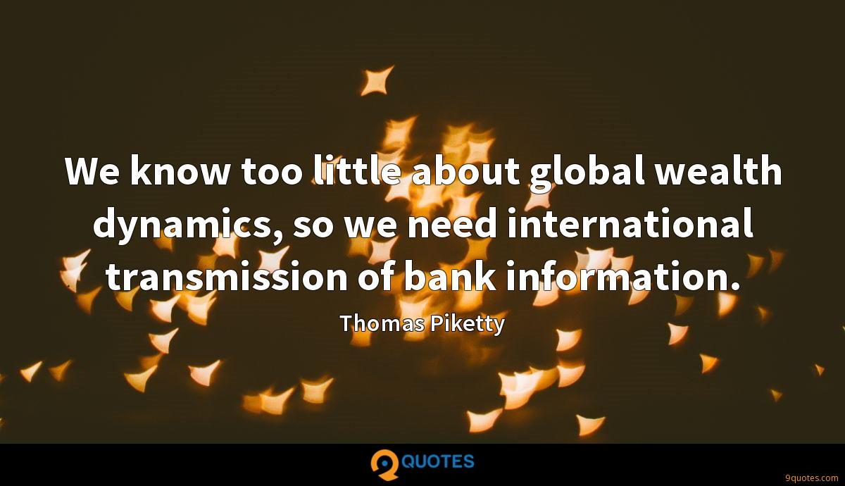 We know too little about global wealth dynamics, so we need international transmission of bank information.