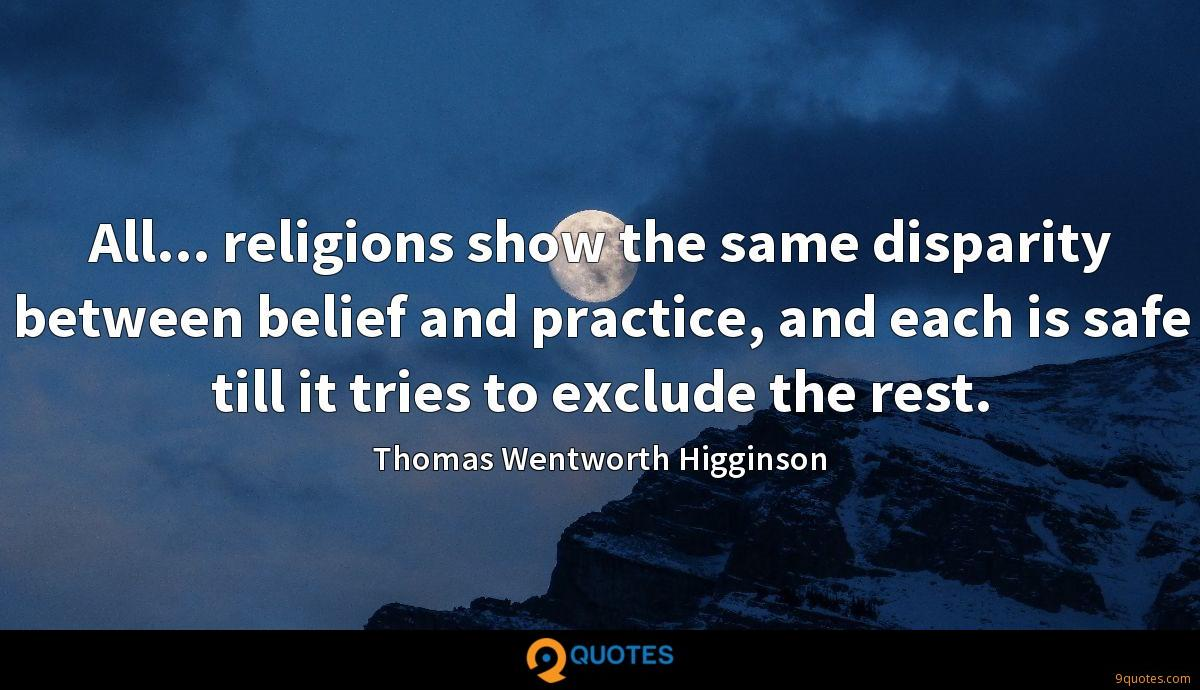 All... religions show the same disparity between belief and practice, and each is safe till it tries to exclude the rest.