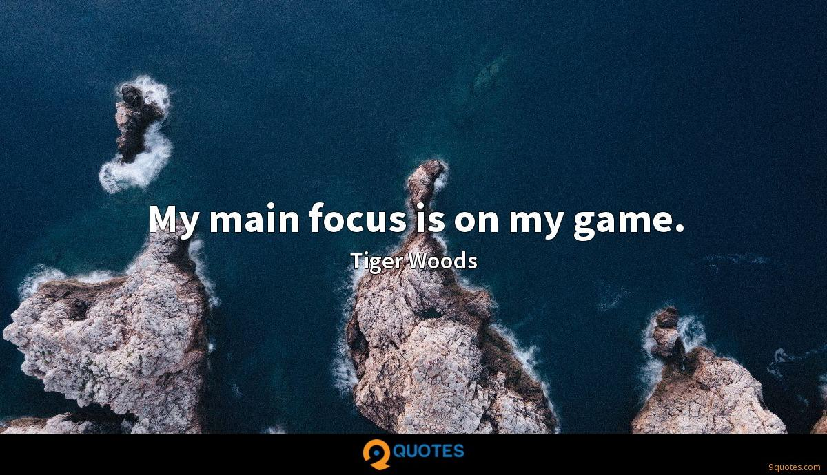 My main focus is on my game.