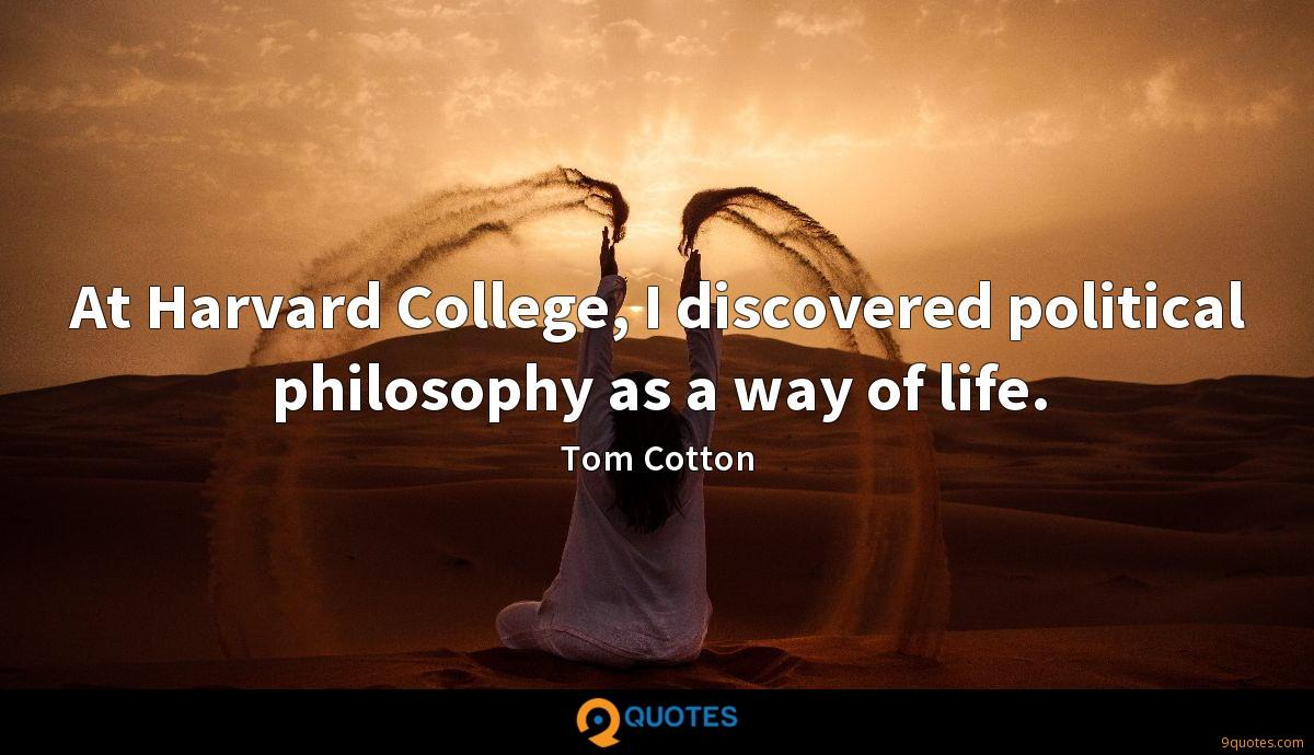 At Harvard College, I discovered political philosophy as a way of life.