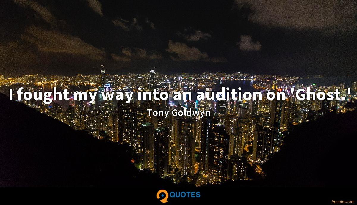 I fought my way into an audition on 'Ghost.'