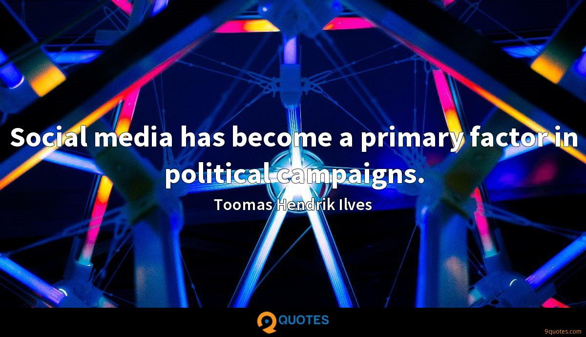 Social media has become a primary factor in political campaigns.