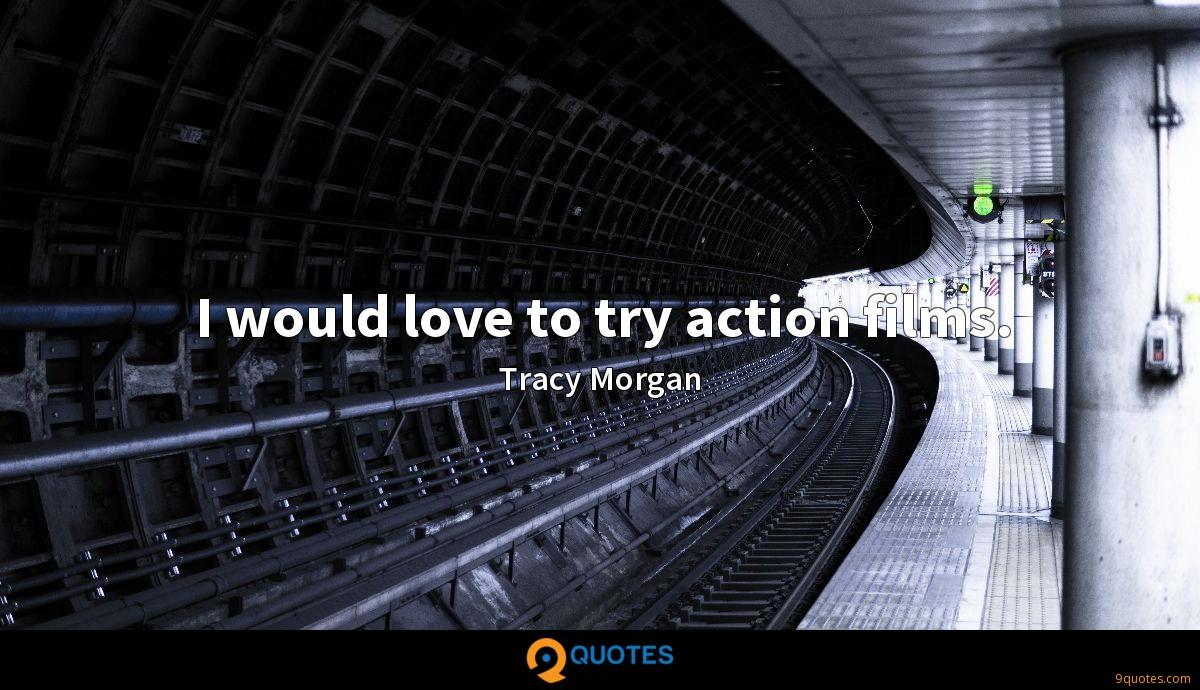 I would love to try action films.