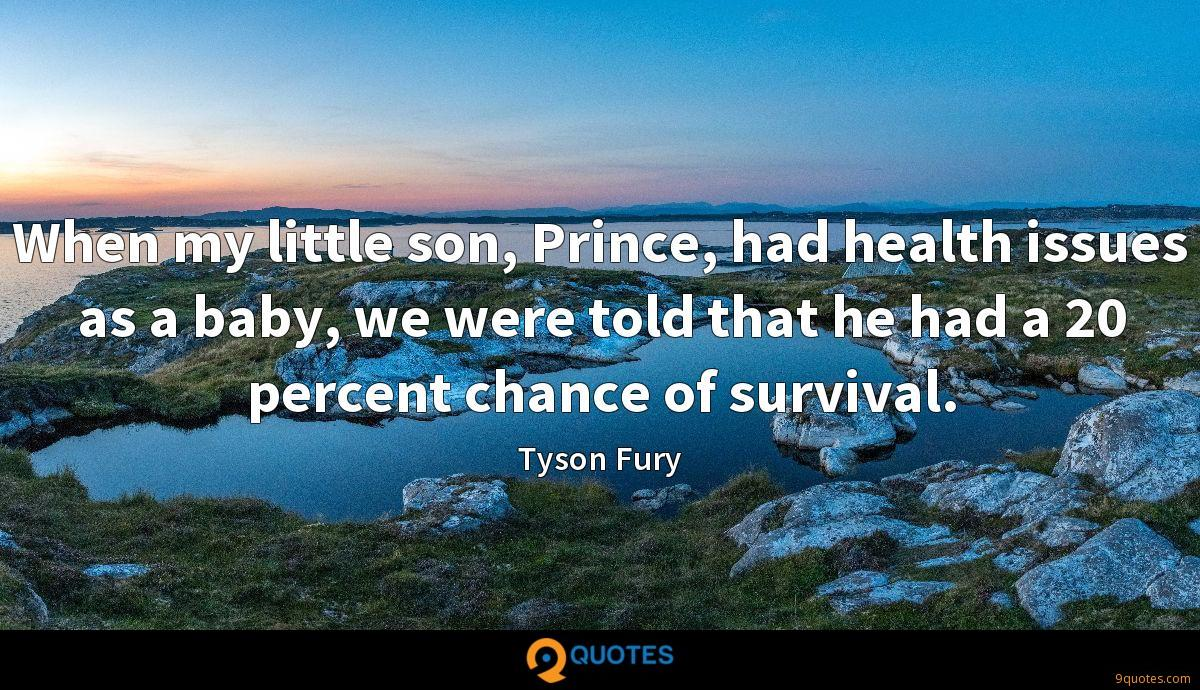 When my little son, Prince, had health issues as a baby, we were told that he had a 20 percent chance of survival.