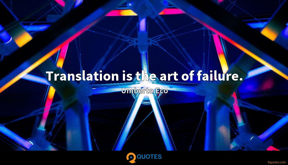 Translation is the art of failure.