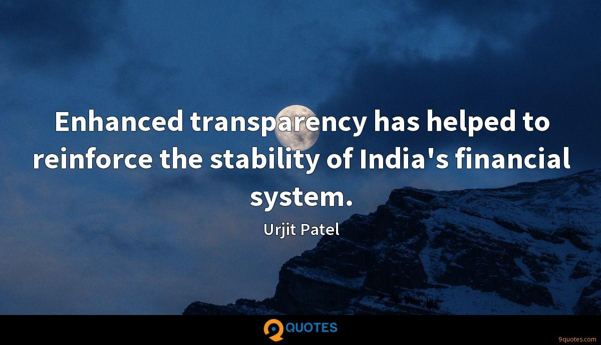 Enhanced transparency has helped to reinforce the stability of India's financial system.