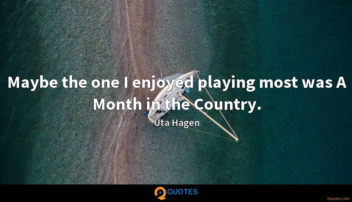 Maybe the one I enjoyed playing most was A Month in the Country.