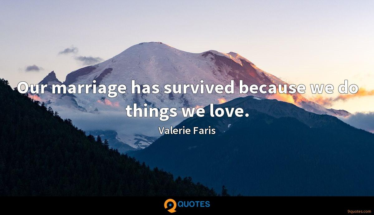 Our marriage has survived because we do things we love.