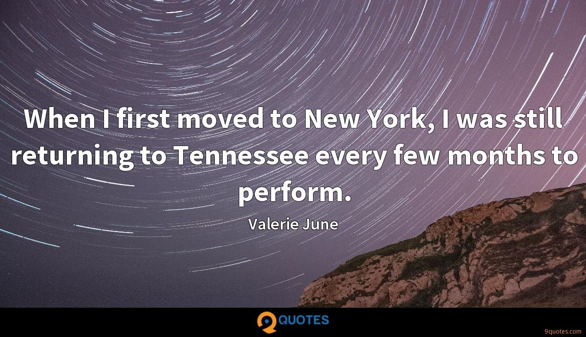 When I first moved to New York, I was still returning to Tennessee every few months to perform.