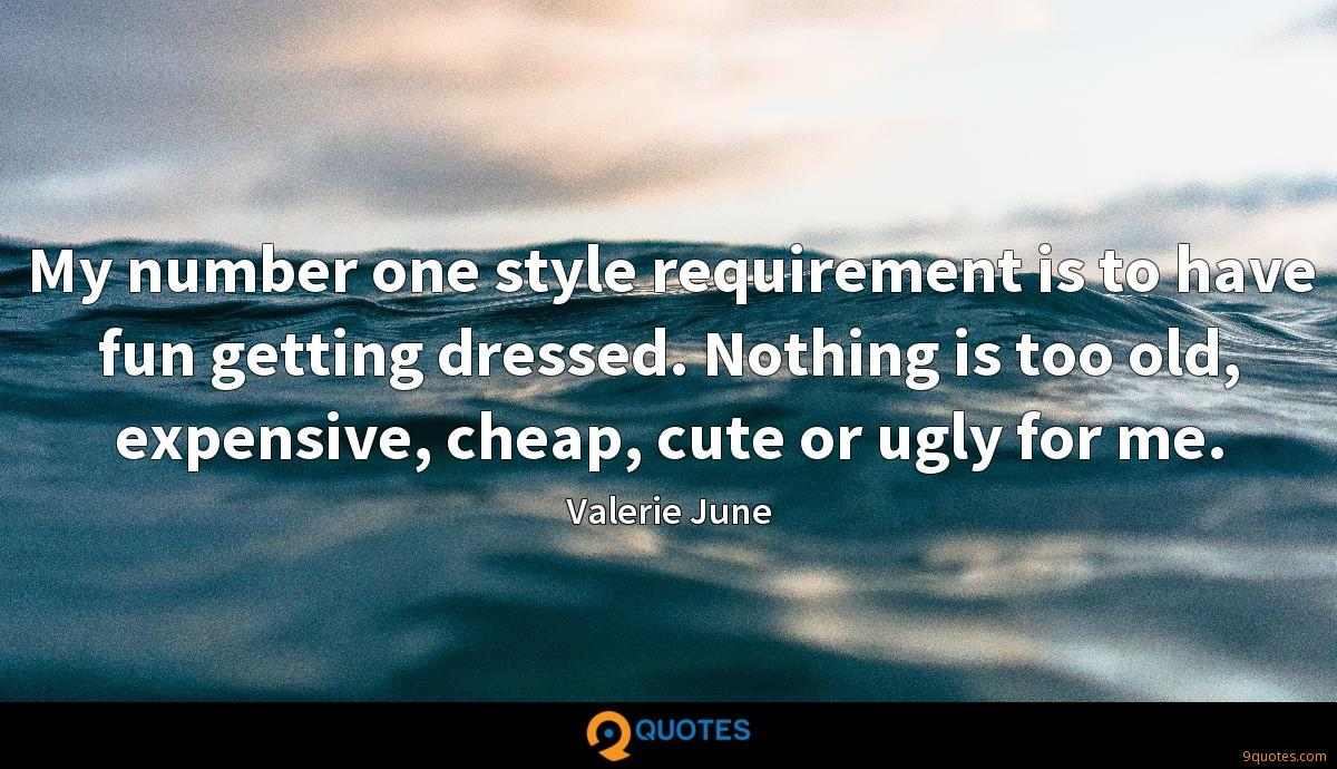 My number one style requirement is to have fun getting dressed. Nothing is too old, expensive, cheap, cute or ugly for me.