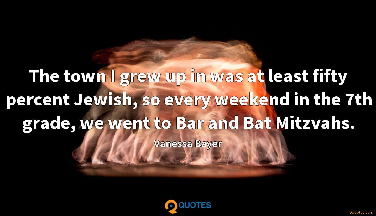 The town I grew up in was at least fifty percent Jewish, so every weekend in the 7th grade, we went to Bar and Bat Mitzvahs.