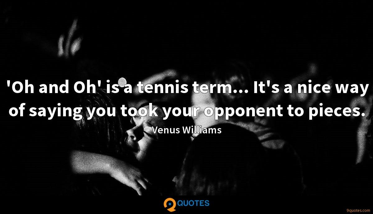 'Oh and Oh' is a tennis term... It's a nice way of saying you took your opponent to pieces.