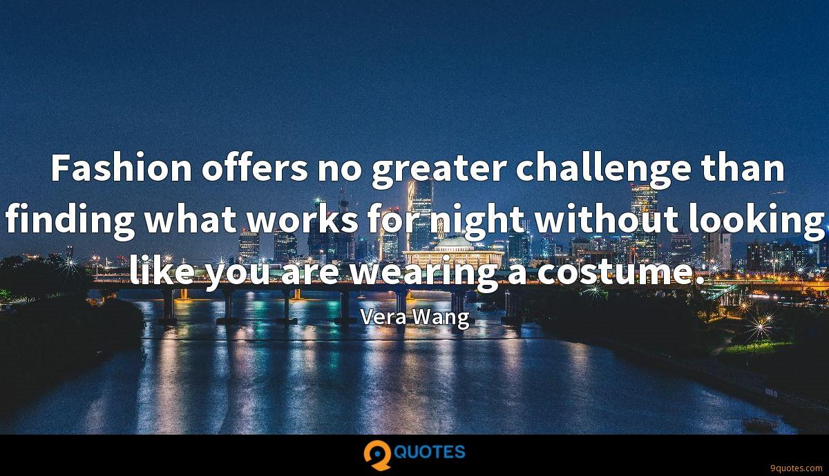Fashion offers no greater challenge than finding what works for night without looking like you are wearing a costume.