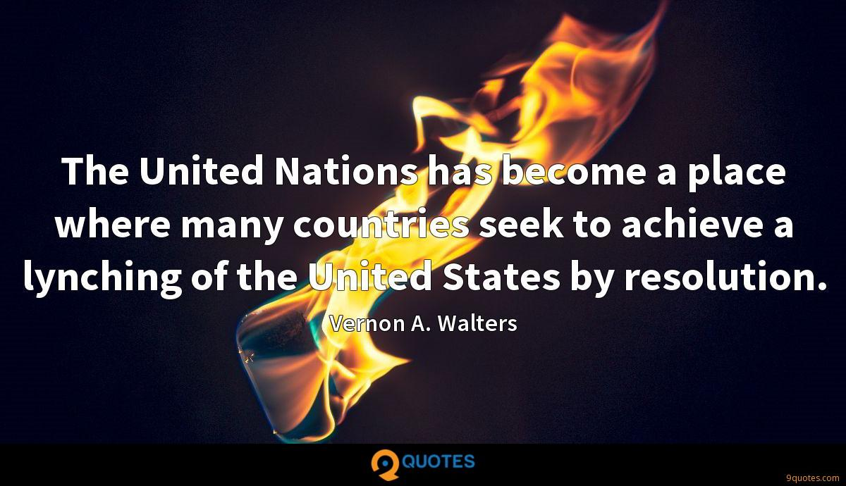 The United Nations has become a place where many countries seek to achieve a lynching of the United States by resolution.