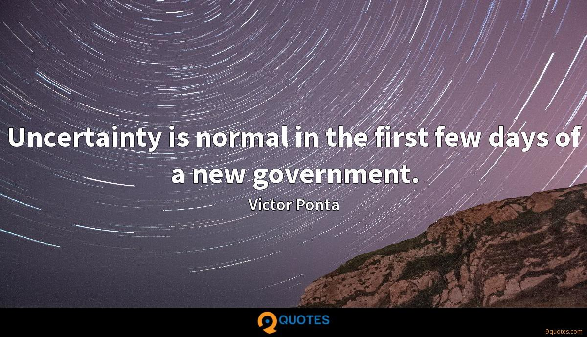 Uncertainty is normal in the first few days of a new government.