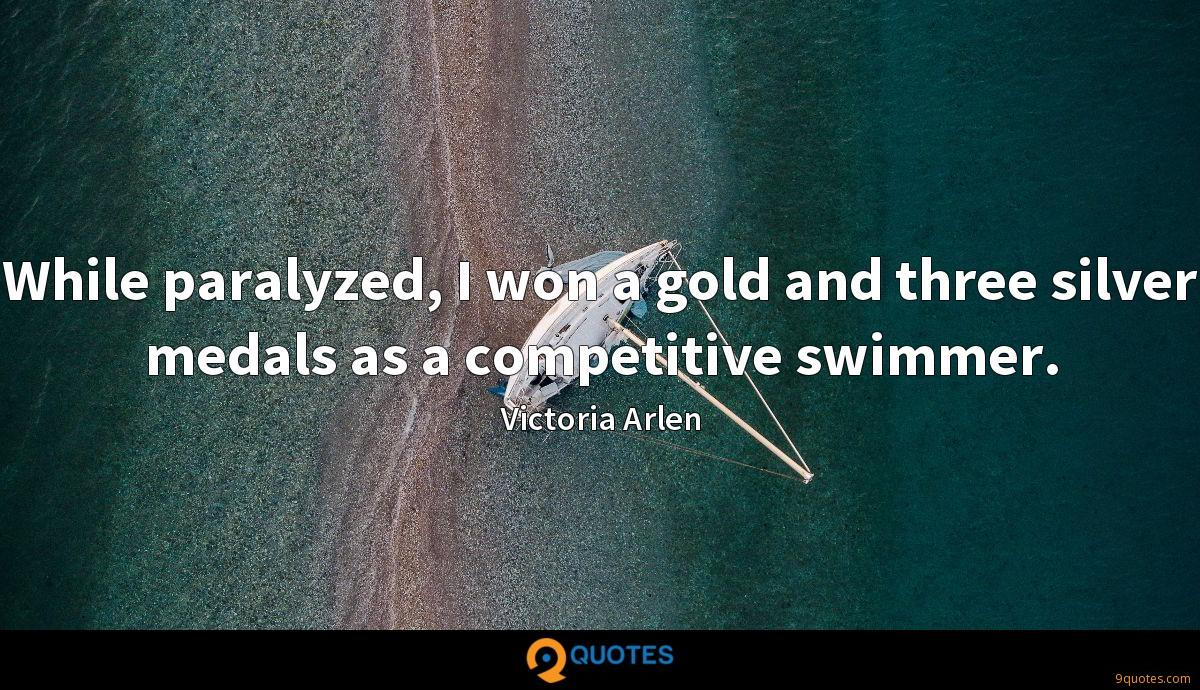 While paralyzed, I won a gold and three silver medals as a competitive swimmer.