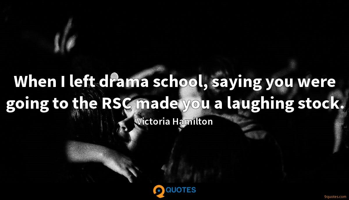 When I left drama school, saying you were going to the RSC made you a laughing stock.
