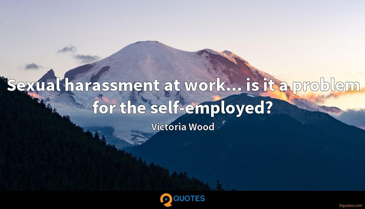 Sexual harassment at work... is it a problem for the self-employed?