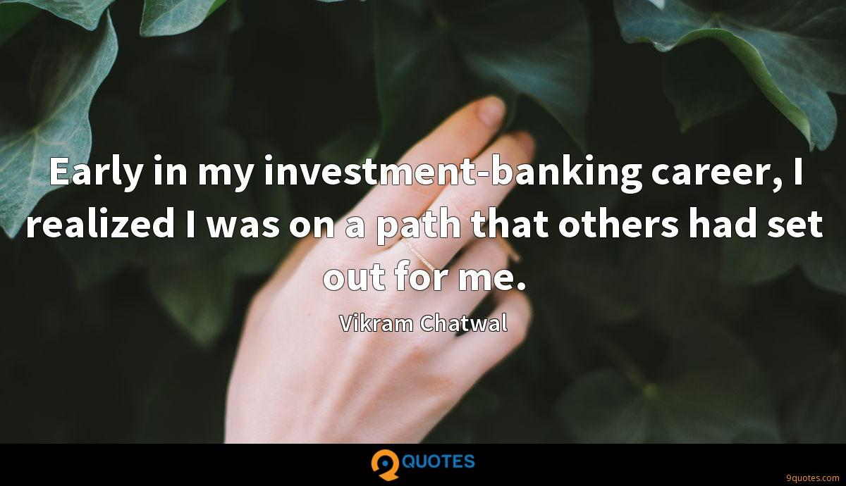 Early in my investment-banking career, I realized I was on a path that others had set out for me.