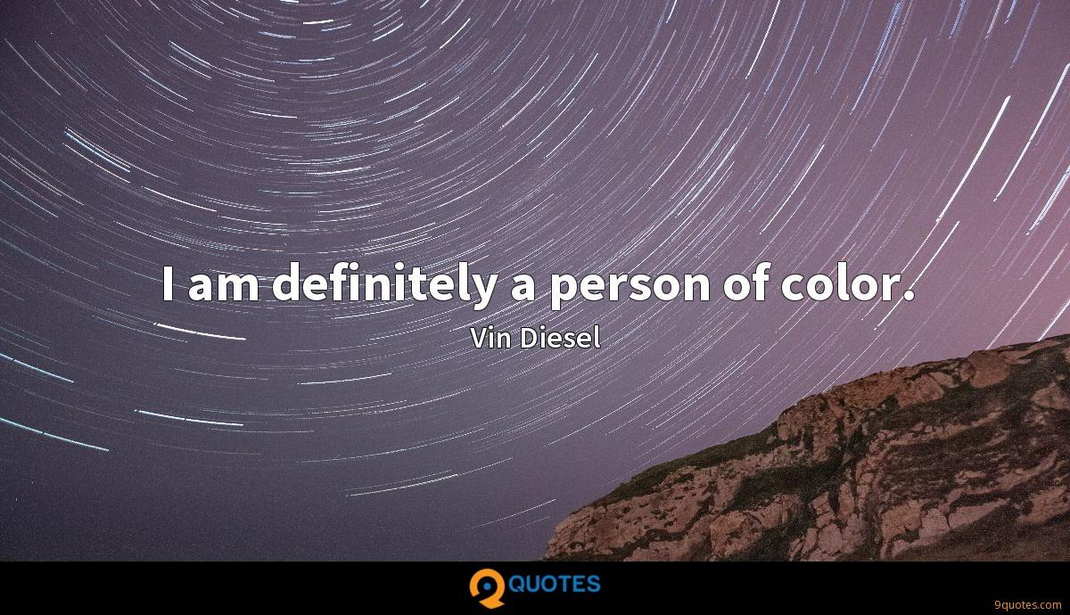 I am definitely a person of color.
