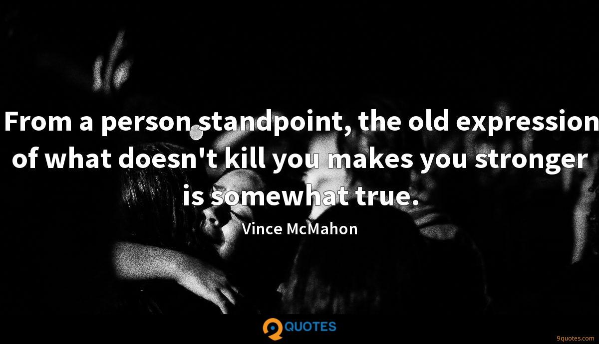 From a person standpoint, the old expression of what doesn't kill you makes you stronger is somewhat true.