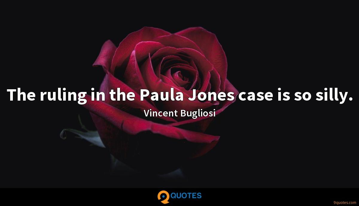 The ruling in the Paula Jones case is so silly.