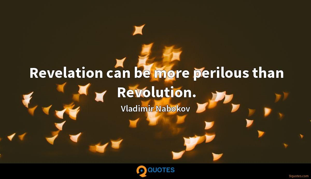 Revelation can be more perilous than Revolution.