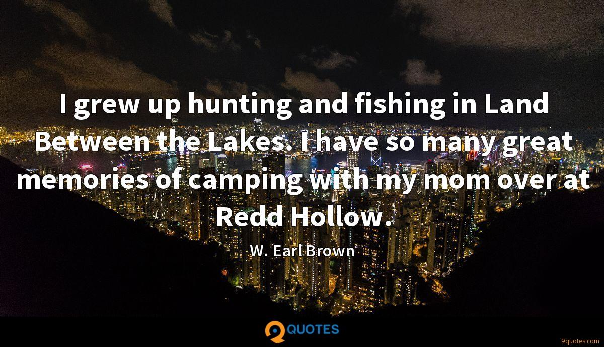I grew up hunting and fishing in Land Between the Lakes. I have so many great memories of camping with my mom over at Redd Hollow.