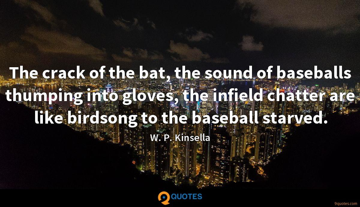 The crack of the bat, the sound of baseballs thumping into gloves, the infield chatter are like birdsong to the baseball starved.