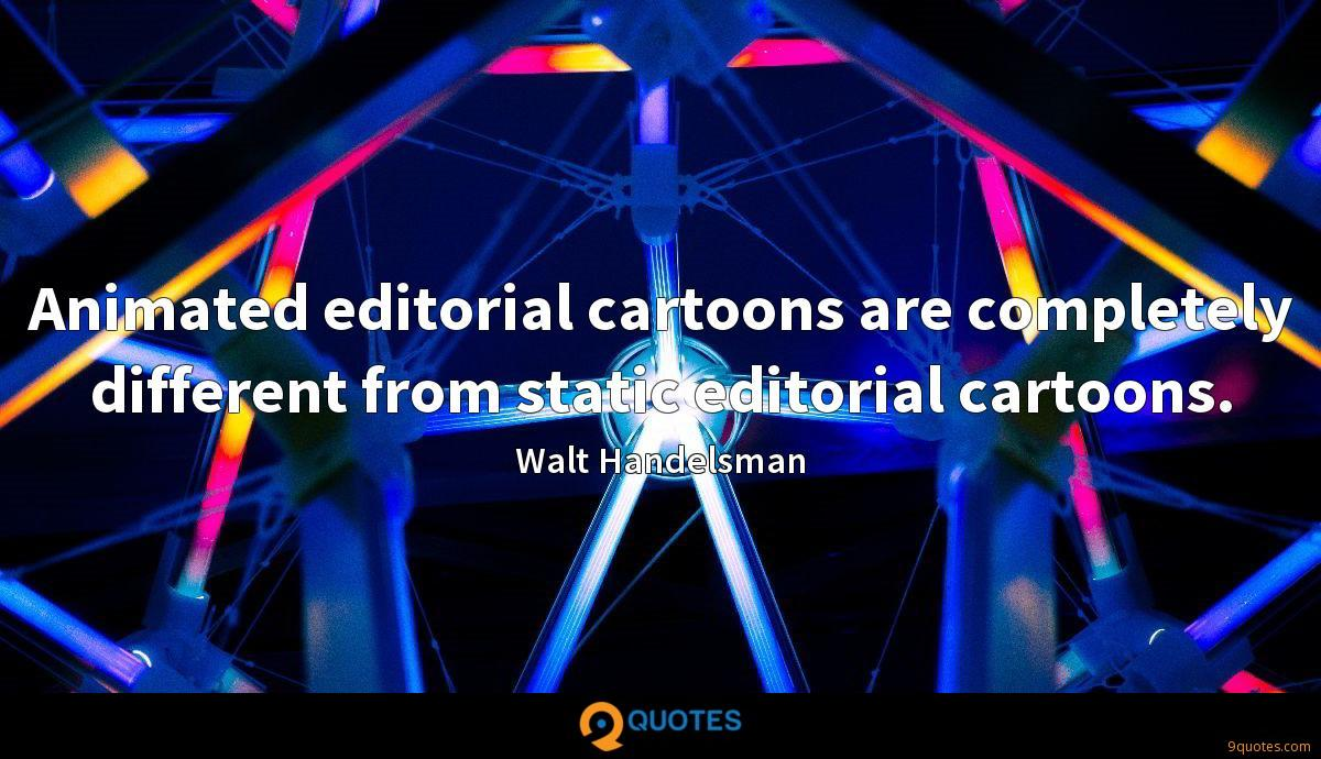 Animated editorial cartoons are completely different from static editorial cartoons.
