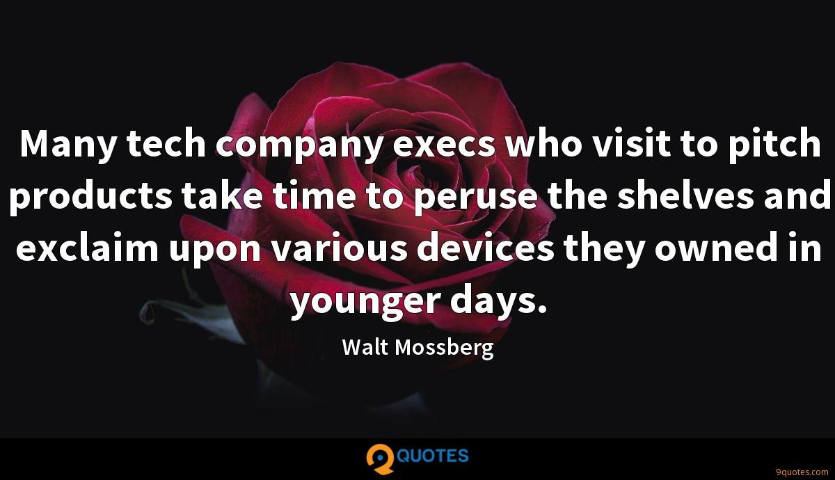 Many tech company execs who visit to pitch products take time to peruse the shelves and exclaim upon various devices they owned in younger days.