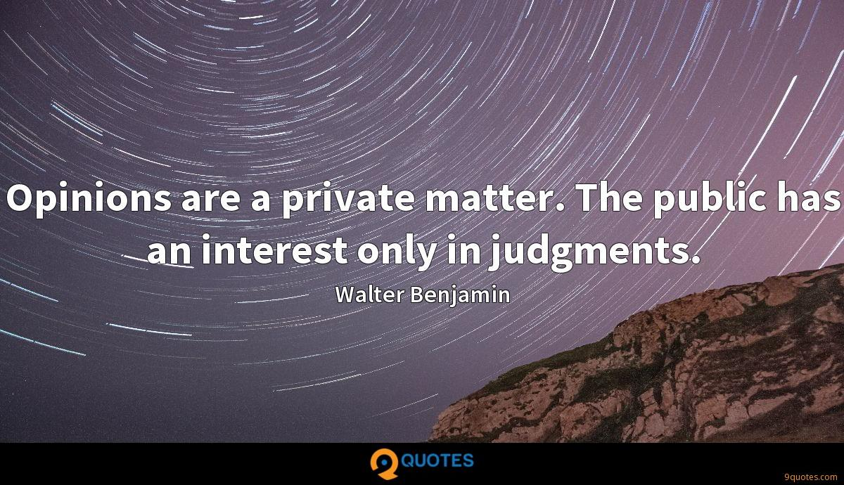 Opinions are a private matter. The public has an interest only in judgments.