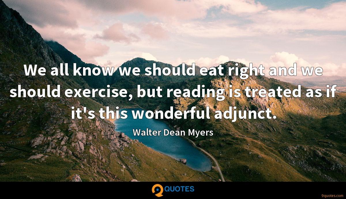 We all know we should eat right and we should exercise, but reading is treated as if it's this wonderful adjunct.