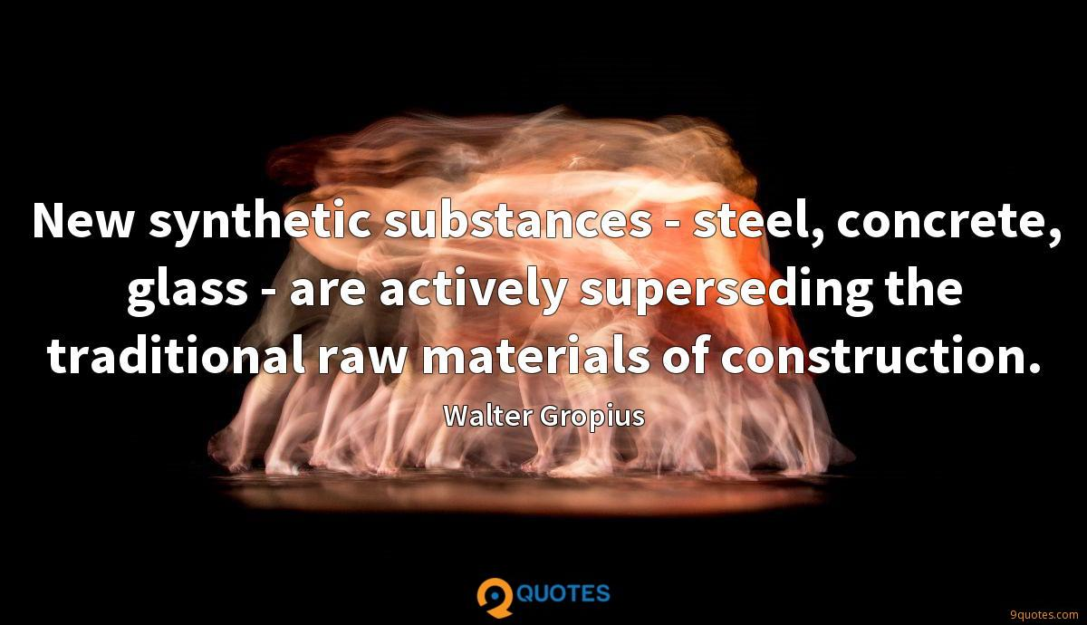 New synthetic substances - steel, concrete, glass - are actively superseding the traditional raw materials of construction.