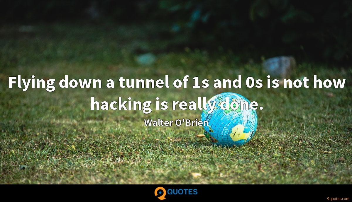 Flying down a tunnel of 1s and 0s is not how hacking is really done.