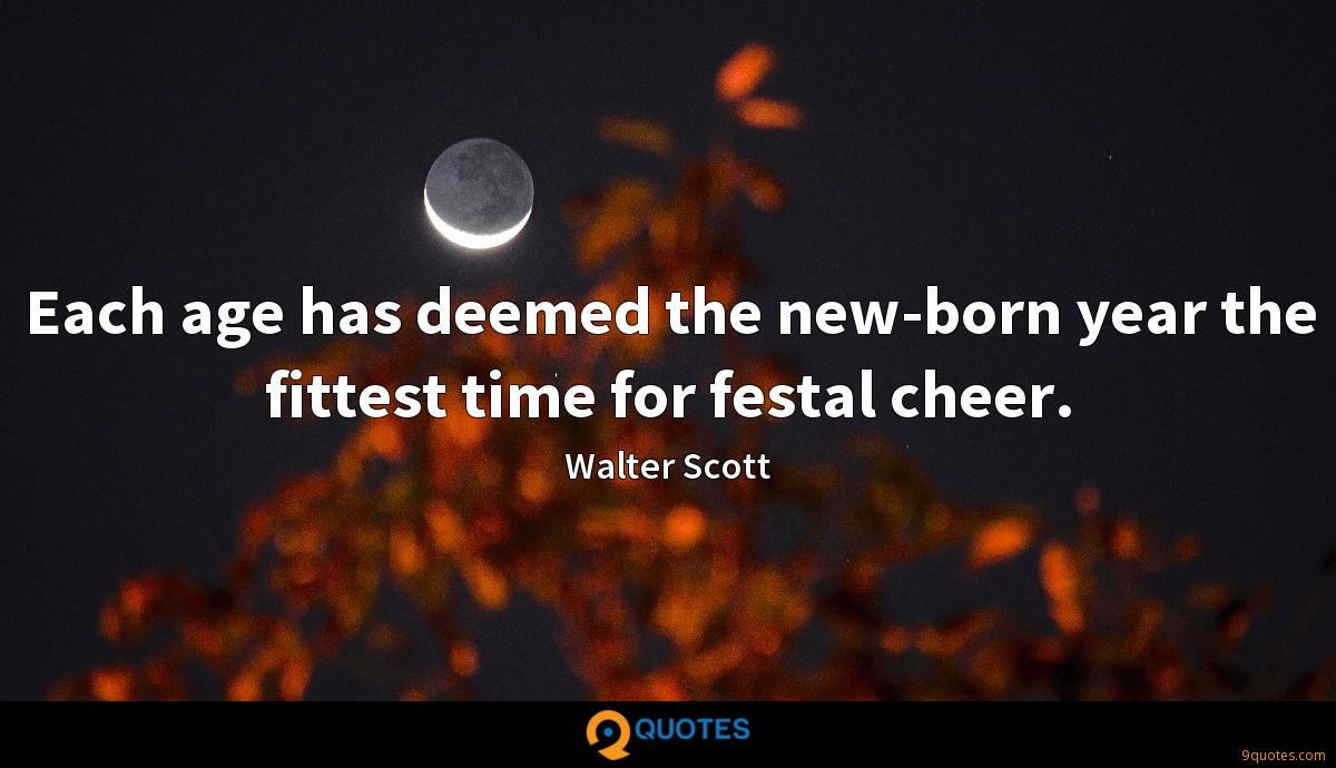 Each age has deemed the new-born year the fittest time for festal cheer.