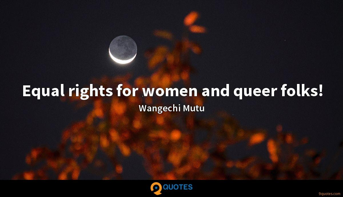 Equal rights for women and queer folks!