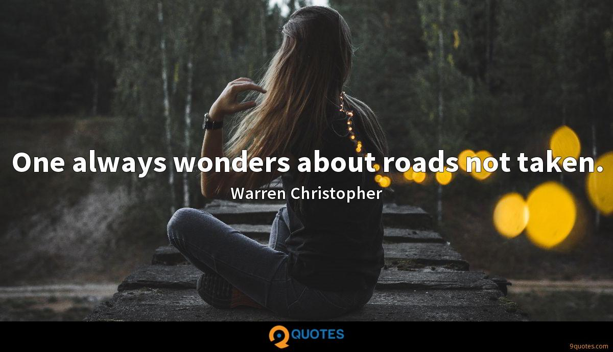 One always wonders about roads not taken.