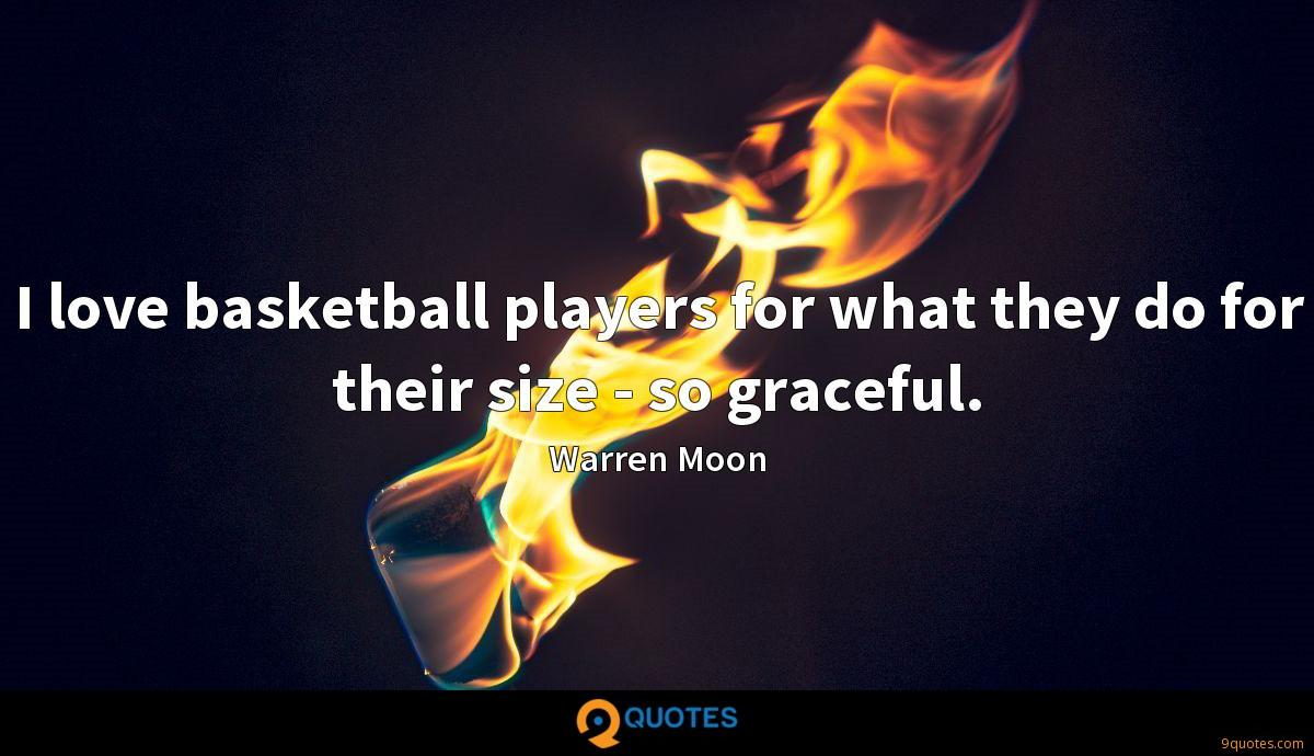 I love basketball players for what they do for their size - so graceful.