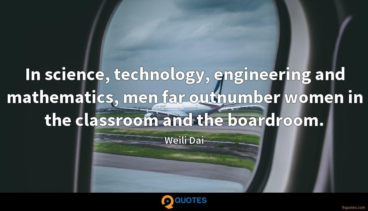 In science, technology, engineering and mathematics, men far outnumber women in the classroom and the boardroom.