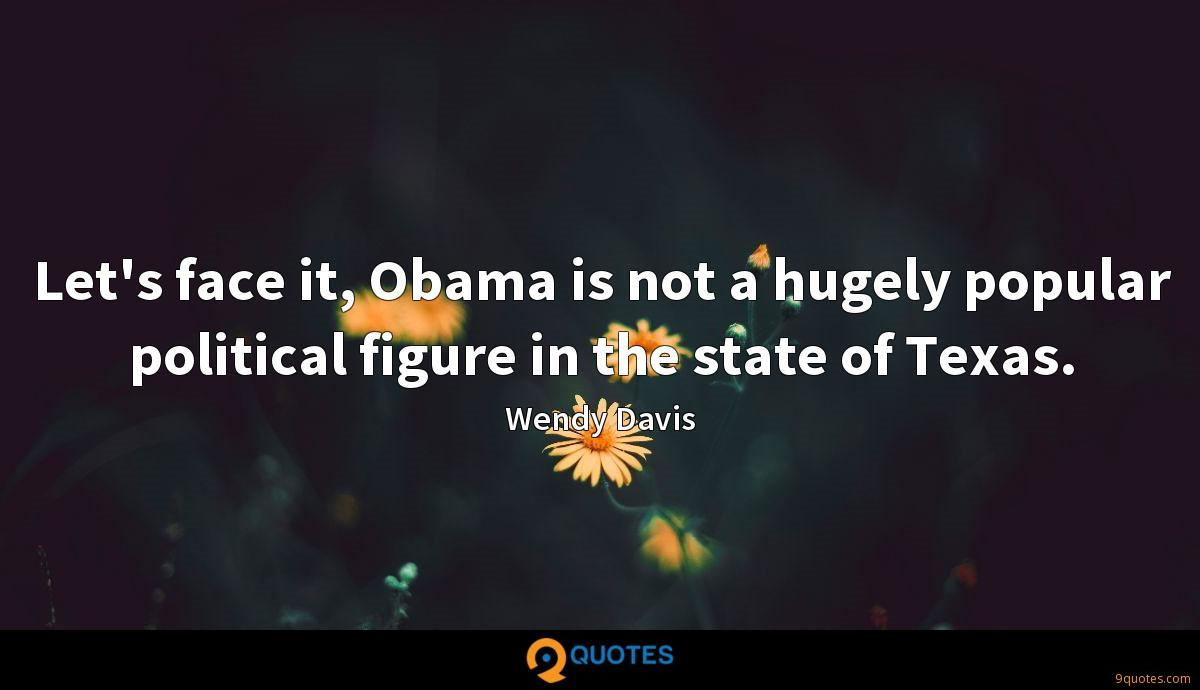 Let's face it, Obama is not a hugely popular political figure in the state of Texas.