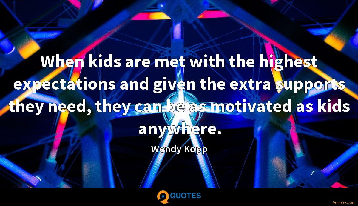 When kids are met with the highest expectations and given the extra supports they need, they can be as motivated as kids anywhere.