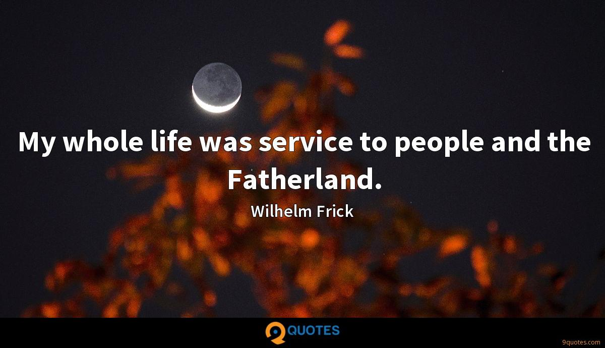 My whole life was service to people and the Fatherland.