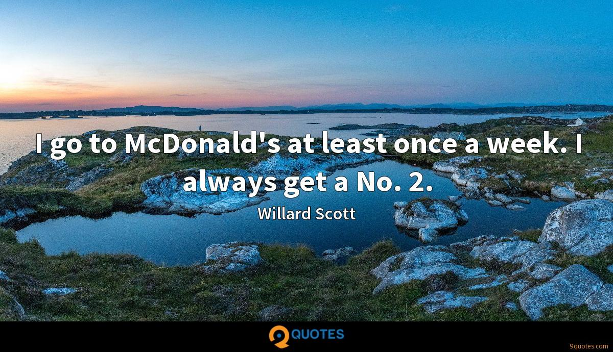 I go to McDonald's at least once a week. I always get a No. 2.