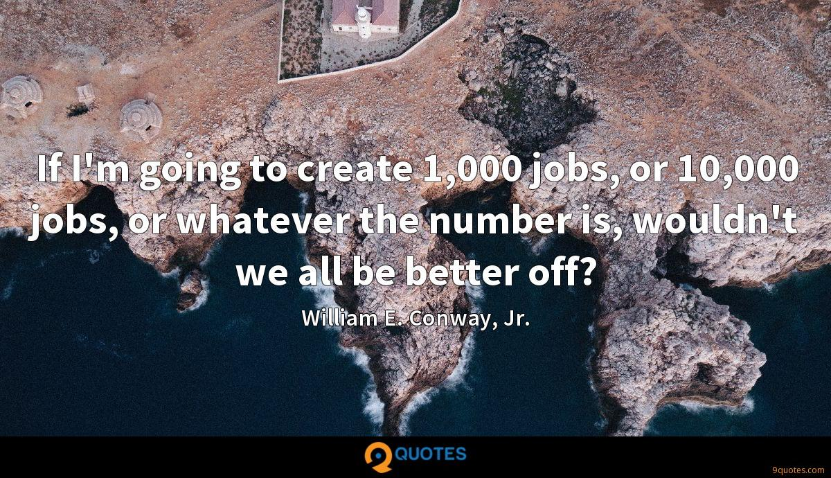 William E. Conway, Jr. quotes