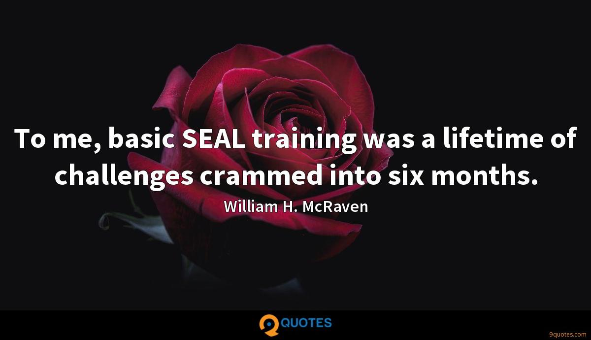 To me, basic SEAL training was a lifetime of challenges crammed into six months.